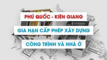 Quy trình gia hạn giấy phép xây dựng công trình tại Phú Quốc