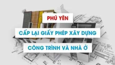 Cấp lại giấy phép xây dựng công trình và nhà ở tại Phú Yên