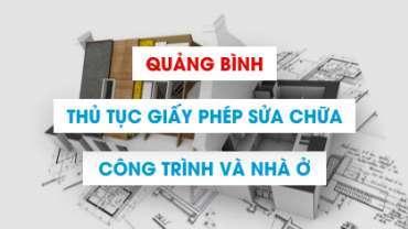 Hồ sơ cấp giấy phép sửa chữa và cải tạo nhà ở Quảng Bình