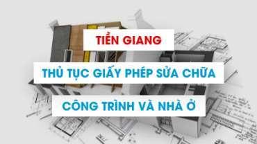 Cấp phép sửa chữa cải tạo công trình và nhà ở tại Tiền Giang