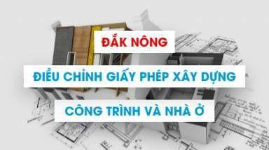 Điều chỉnh, gia hạn và cấp lại giấy phép xây dựng ở Đắk Nông