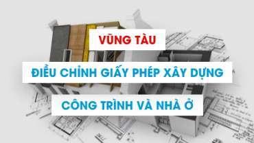 Điều chỉnh giấy phép xây dựng công trình, nhà ở tại Vũng Tàu