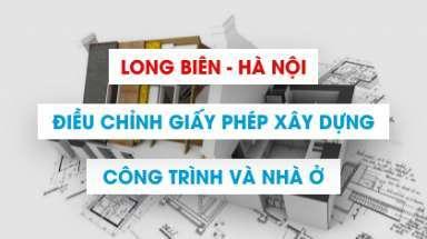 Quy trình điều chỉnh giấy phép xây dựng tại Long Biên Hà Nội