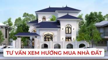 Tư vấn cách xem hướng mua nhà đất theo phong thuỷ gia chủ
