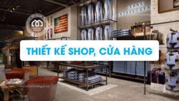 [Profile] Thiết kế mẫu cửa hàng, shop quần áo, showroom đẹp
