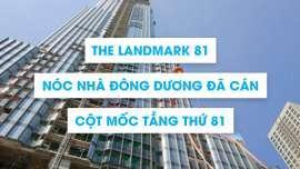 [The Landmark] Nóc nhà Đông Dương đã cán cột mốc